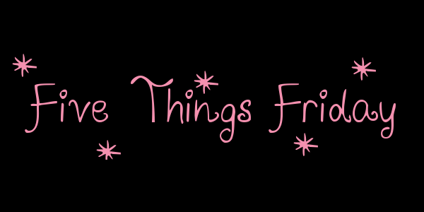 5-things-friday
